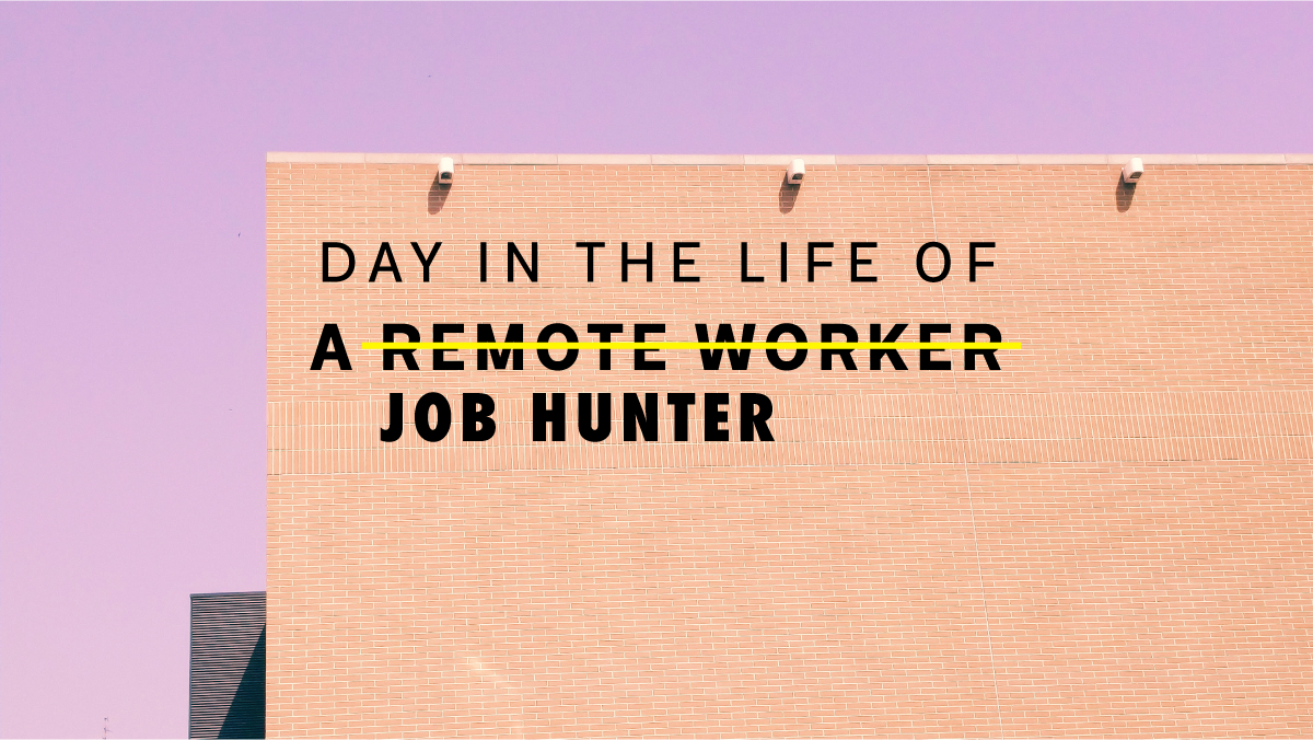 day in the life of a job hunter